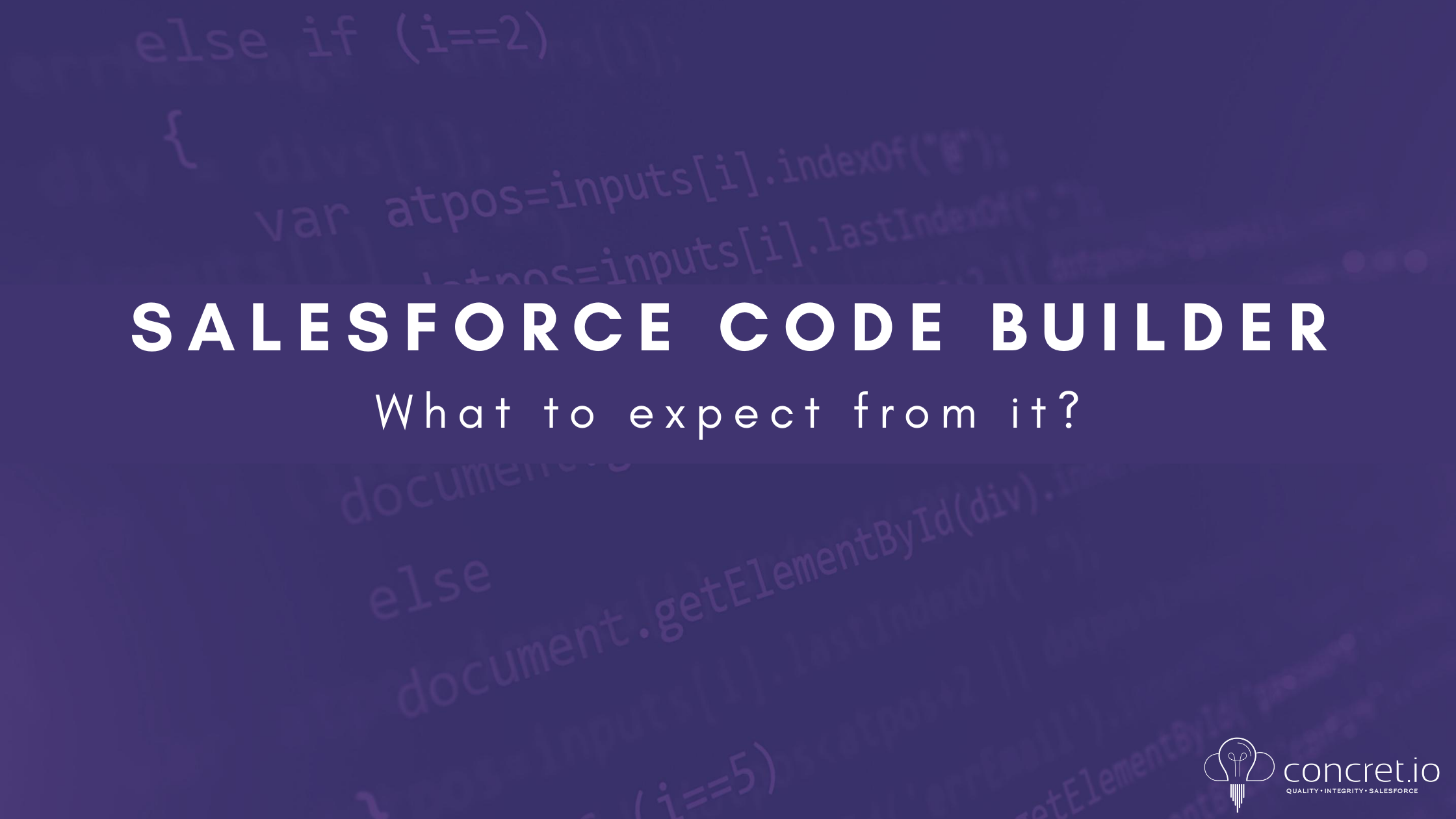 Salesforce Code Builder - What to expect from it?