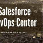 Salesforce DevOps Center - What we know so far | Concretio